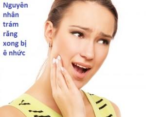 Trám răng xong bị ê nhức có những nguyên nhân gì - 219320