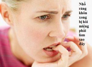 Tại sao nhổ răng khôn xong bị hôi miệng và cách phòng tránh hiệu quả