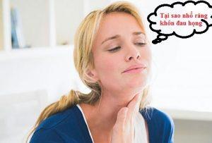Tại sao nhổ răng khôn đau họng, nên khắc phục ra sao?